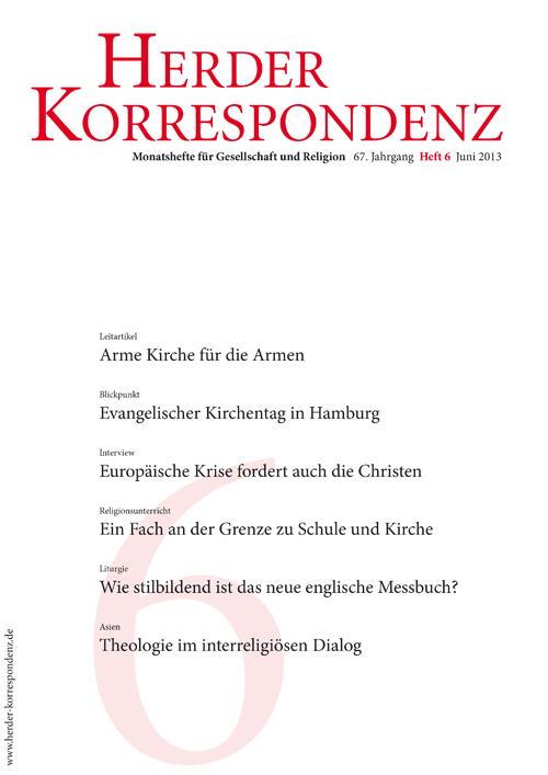 Herder Korrespondenz. Monatsheft für Gesellschaft und Religion 67 (2013) Heft 6