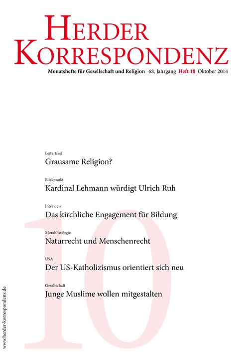 Herder Korrespondenz. Monatsheft für Gesellschaft und Religion 68 (2014) Heft 10