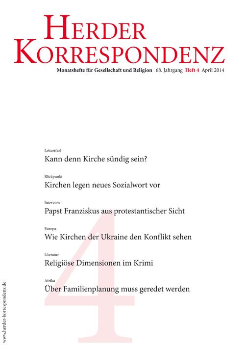 Herder Korrespondenz. Monatsheft für Gesellschaft und Religion 68 (2014) Heft 4