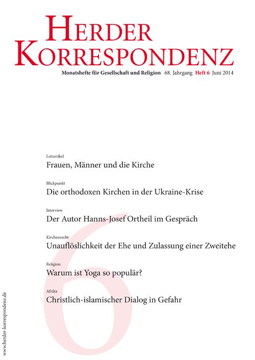 Herder Korrespondenz. Monatsheft für Gesellschaft und Religion 68 (2014) Heft 6