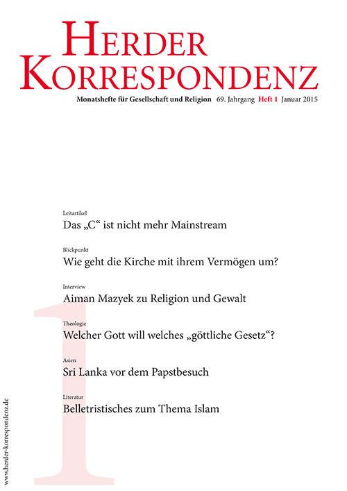 Herder Korrespondenz. Monatsheft für Gesellschaft und Religion 69 (2015) Heft 1