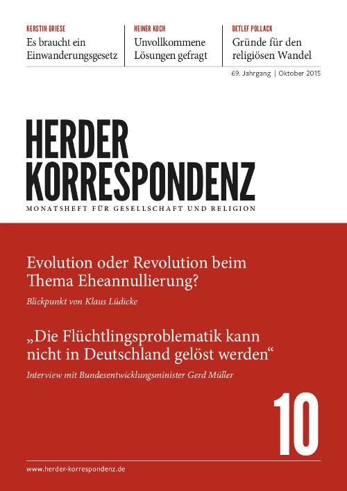 Herder Korrespondenz. Monatsheft für Gesellschaft und Religion 69 (2015) Heft 10