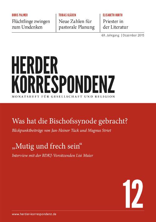 Herder Korrespondenz. Monatsheft für Gesellschaft und Religion 69 (2015) Heft 12