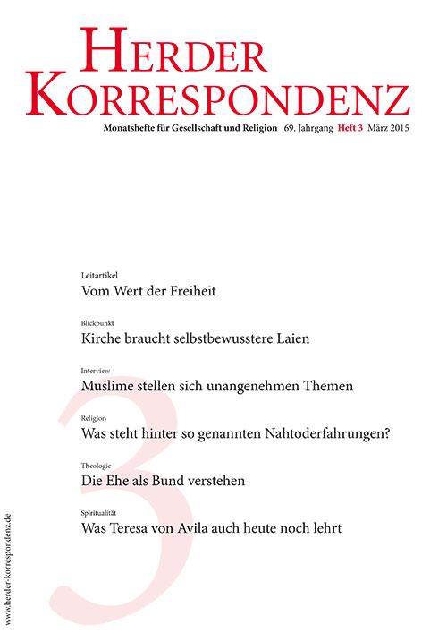 Herder Korrespondenz. Monatsheft für Gesellschaft und Religion 69 (2015) Heft 3