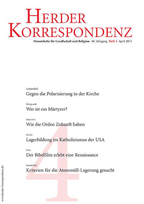Herder Korrespondenz. Monatsheft für Gesellschaft und Religion 69 (2015) Heft 4