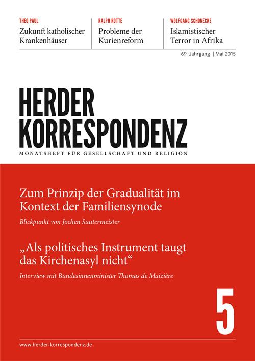 Herder Korrespondenz. Monatsheft für Gesellschaft und Religion 69 (2015) Heft 5