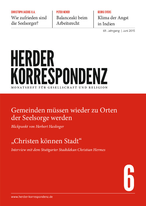 Herder Korrespondenz. Monatsheft für Gesellschaft und Religion 69 (2015) Heft 6