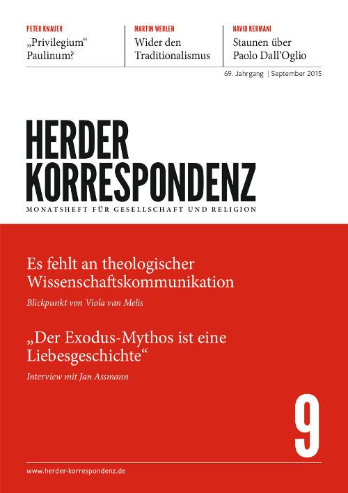 Herder Korrespondenz. Monatsheft für Gesellschaft und Religion 69 (2015) Heft 9