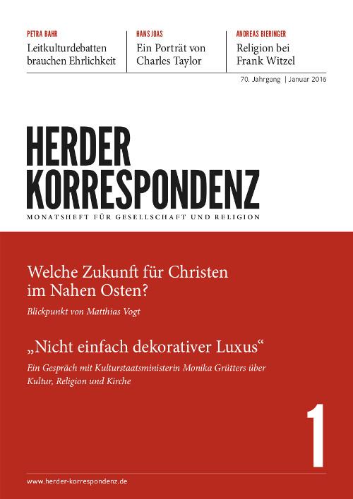 Herder Korrespondenz. Monatsheft für Gesellschaft und Religion 70 (2016) Heft 1