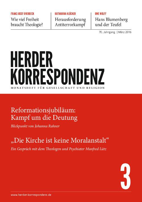 Herder Korrespondenz. Monatsheft für Gesellschaft und Religion 70 (2016) Heft 3