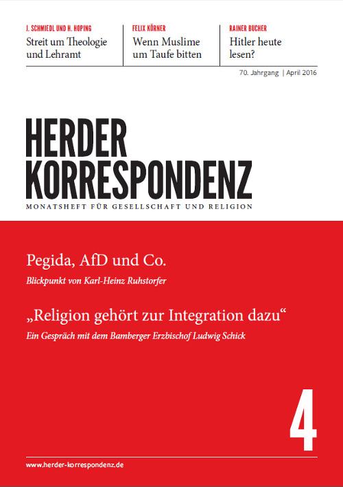 Herder Korrespondenz. Monatsheft für Gesellschaft und Religion 70 (2016) Heft 4