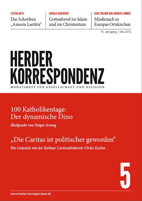 Herder Korrespondenz. Monatsheft für Gesellschaft und Religion 70 (2016) Heft 5