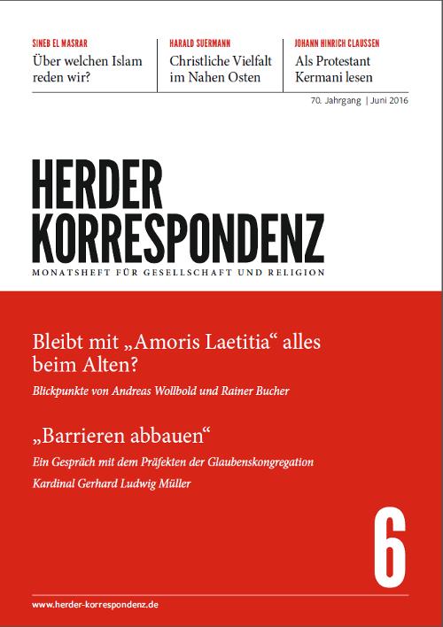 Herder Korrespondenz. Monatsheft für Gesellschaft und Religion 70 (2016) Heft 6