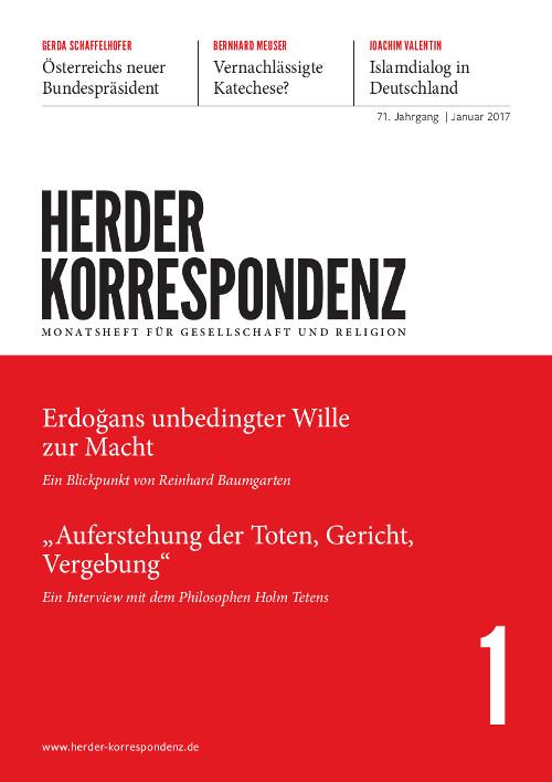 Herder Korrespondenz. Monatsheft für Gesellschaft und Religion 71 (2017) Heft 1