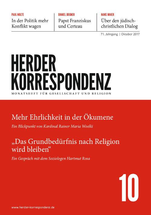 Herder Korrespondenz. Monatsheft für Gesellschaft und Religion 71 (2017) Heft 10