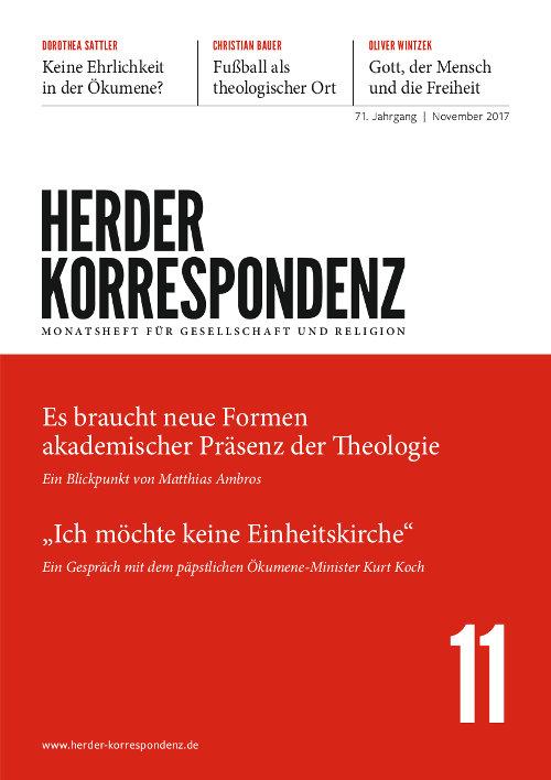 Herder Korrespondenz. Monatsheft für Gesellschaft und Religion 71 (2017) Heft 11
