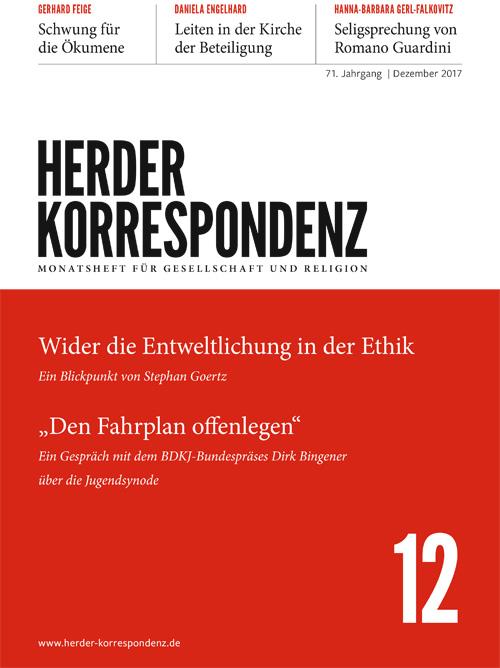 Herder Korrespondenz. Monatsheft für Gesellschaft und Religion 71 (2017) Heft 12
