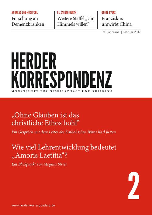 Herder Korrespondenz. Monatsheft für Gesellschaft und Religion 71 (2017) Heft 2