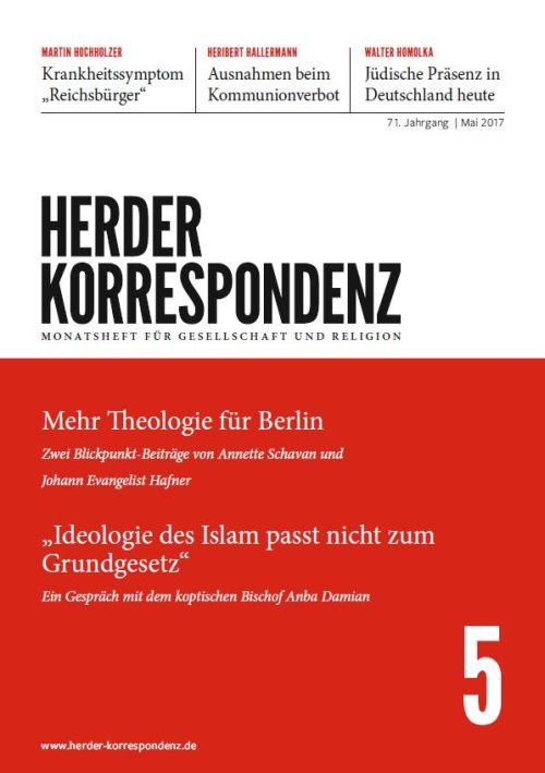 Herder Korrespondenz. Monatsheft für Gesellschaft und Religion 71 (2017) Heft 5