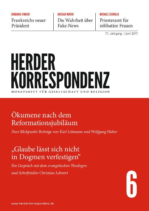Herder Korrespondenz. Monatsheft für Gesellschaft und Religion 71 (2017) Heft 6