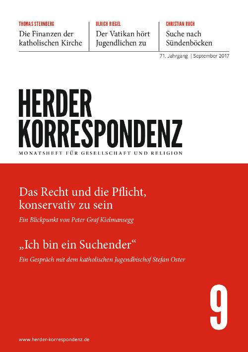 Herder Korrespondenz. Monatsheft für Gesellschaft und Religion 71 (2017) Heft 9