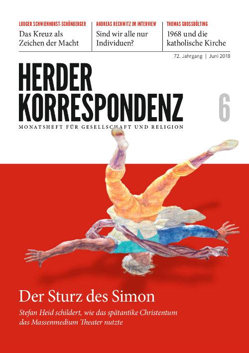 Herder Korrespondenz. Monatsheft für Gesellschaft und Religion 72 (2018) Heft 6