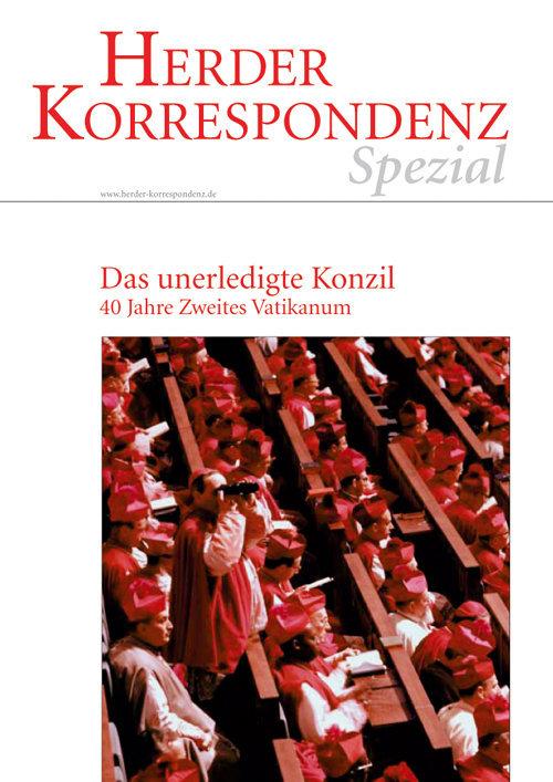 Herder Korrespondenz Spezial: Das unerledigte Konzil. 40 Jahre Zweites Vatikanum