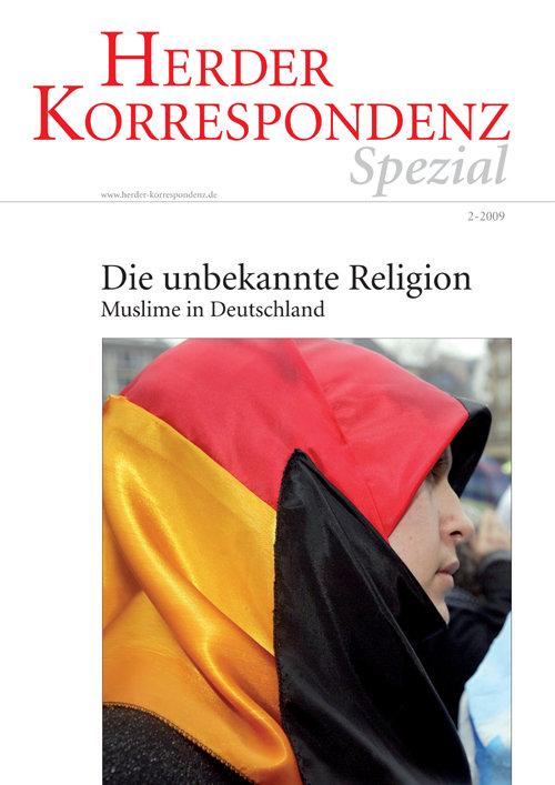 Herder Korrespondenz Spezial: Die unbekannte Religion. Muslime in Deutschland