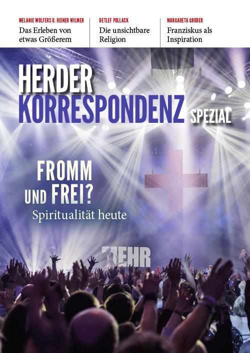 Herder Korrespondenz Spezial: Fromm und frei? Spiritualität heute