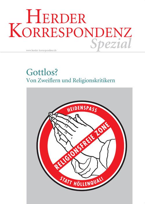 Herder Korrespondenz Spezial: Gottlos? Von Zweiflern und Religionskritikern