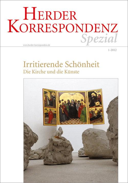 Herder Korrespondenz Spezial: Irritierende Schönheit. Die Kirche und die Künste