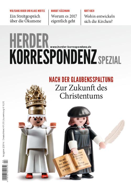 Herder Korrespondenz Spezial: Nach der Glaubensspaltung. Zur Zukunft des Christentums