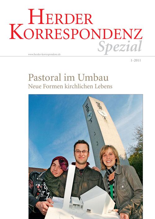 Herder Korrespondenz Spezial: Pastoral im Umbau. Neue Formen kirchlichen Lebens