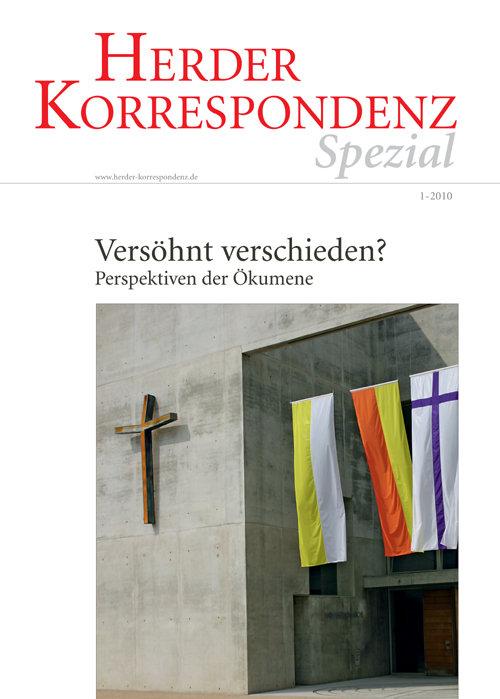 Herder Korrespondenz Spezial: Versöhnt verschieden? Perspektiven der Ökumene