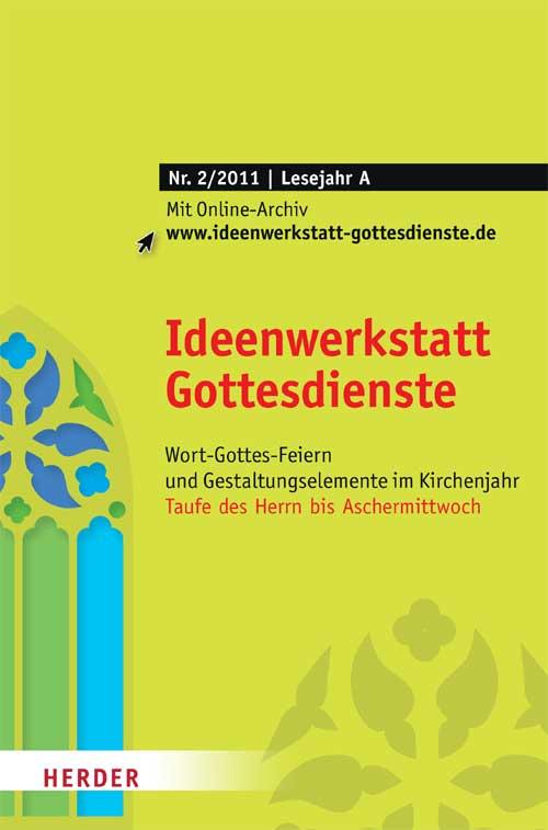 Ideenwerkstatt Gottesdienste Nr. 2/2011