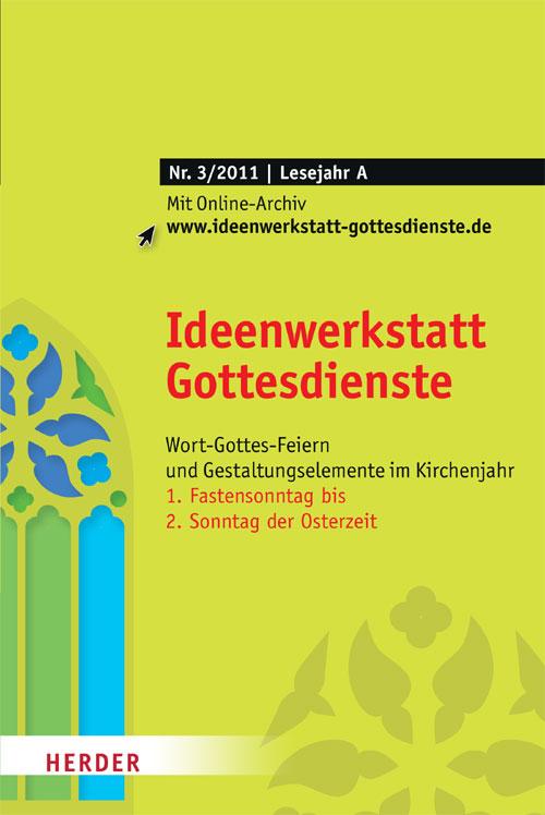 Ideenwerkstatt Gottesdienste Nr. 3/2011
