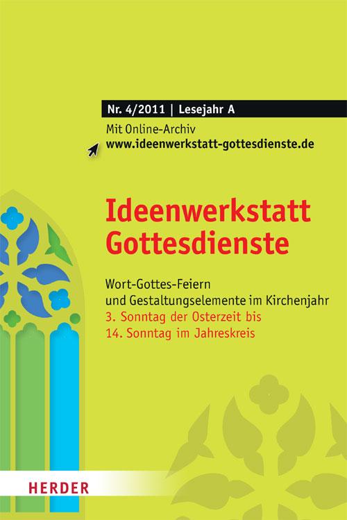 Ideenwerkstatt Gottesdienste Nr. 4/2011