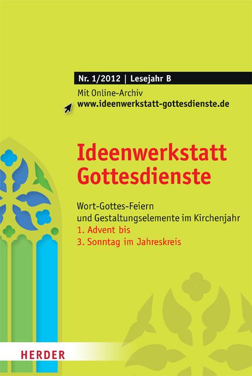 Ideenwerkstatt Gottesdienste Nr. 1/2012