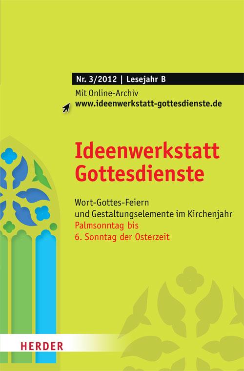 Ideenwerkstatt Gottesdienste Nr. 3/2012