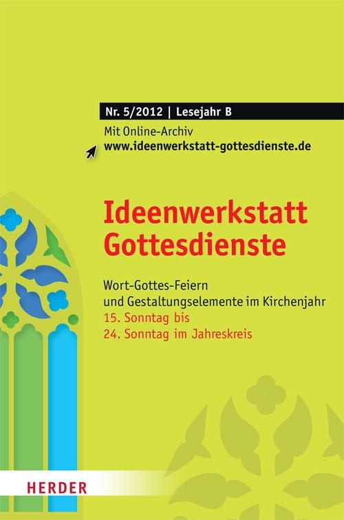 Ideenwerkstatt Gottesdienste Nr. 5/2012