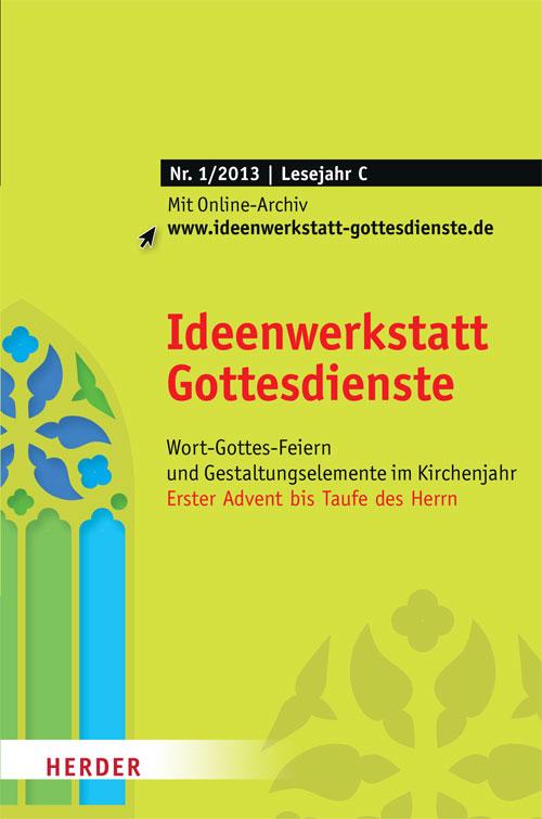 Ideenwerkstatt Gottesdienste Nr. 1/2013