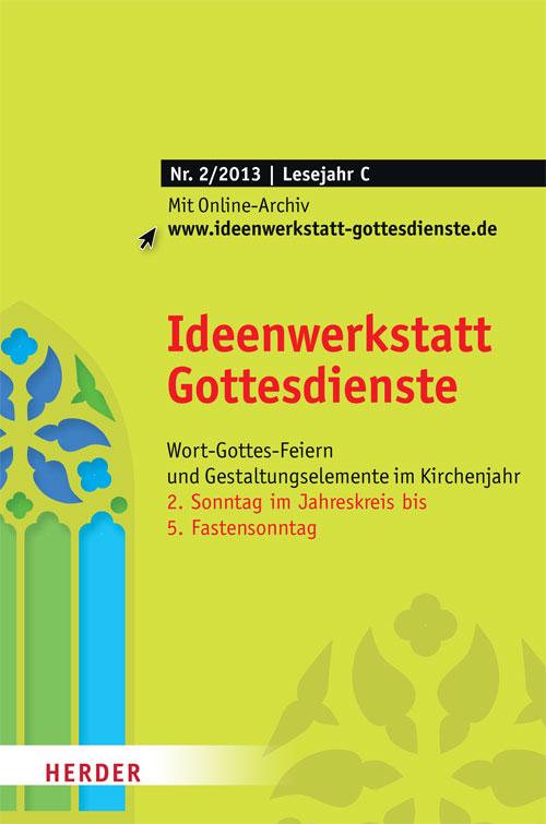 Ideenwerkstatt Gottesdienste Nr. 2/2013