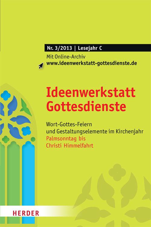 Ideenwerkstatt Gottesdienste Nr. 3/2013
