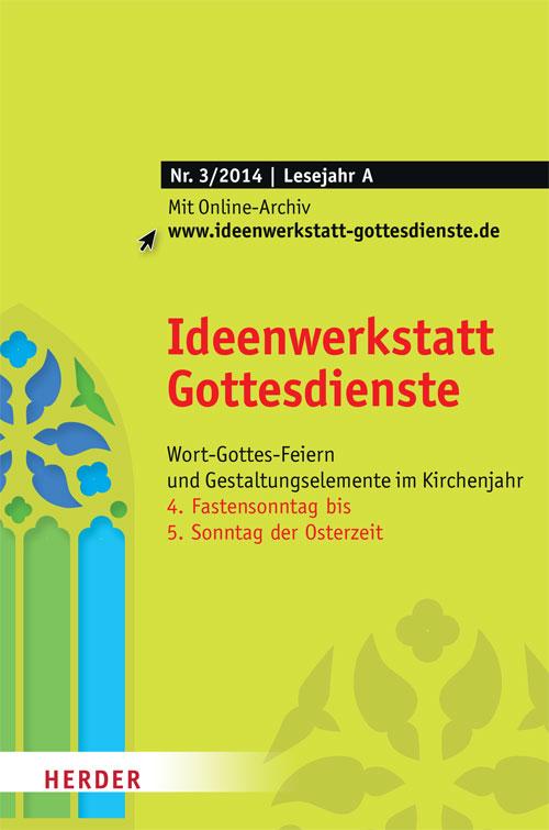 Ideenwerkstatt Gottesdienste Nr. 3/2014