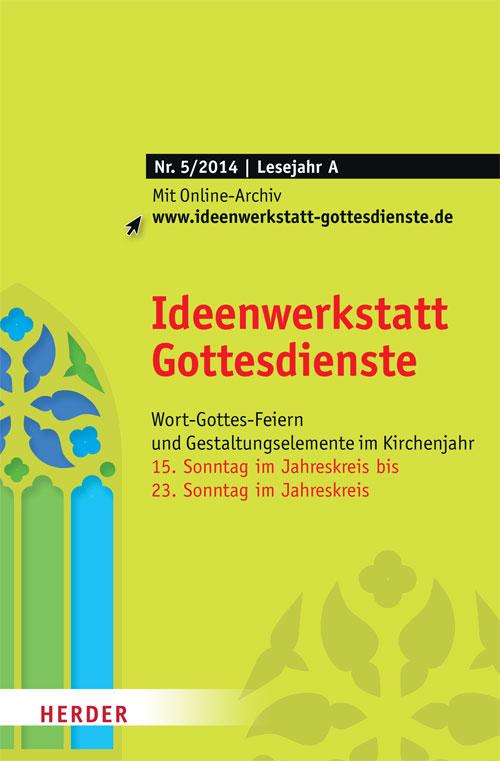 Ideenwerkstatt Gottesdienste Nr. 5/2014