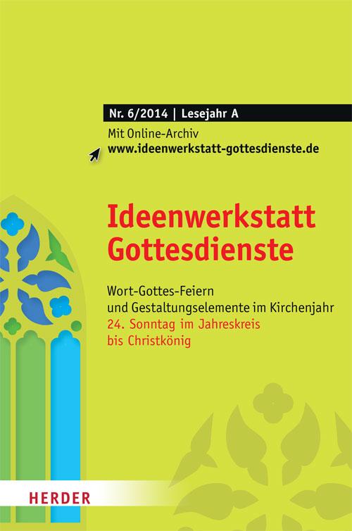 Ideenwerkstatt Gottesdienste Nr. 6/2014