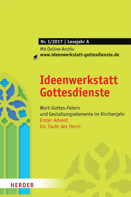 Ideenwerkstatt Gottesdienste Nr. 1/2017