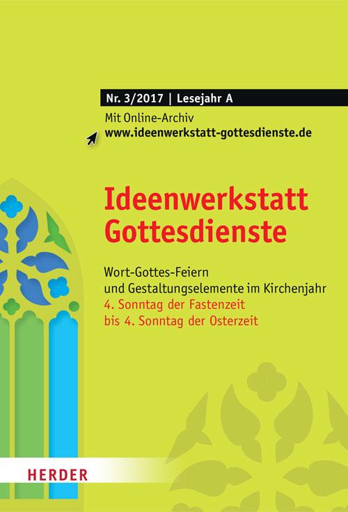 Ideenwerkstatt Gottesdienste Nr. 3/2017