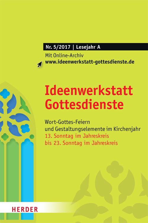 Ideenwerkstatt Gottesdienste Nr. 5/2017