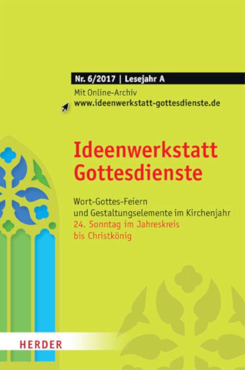 Ideenwerkstatt Gottesdienste Nr. 6/2017